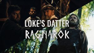Viking Films Premiere: Ragnarok & Loki's Daughter